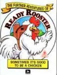 The Further Adventures of Ready Rooster